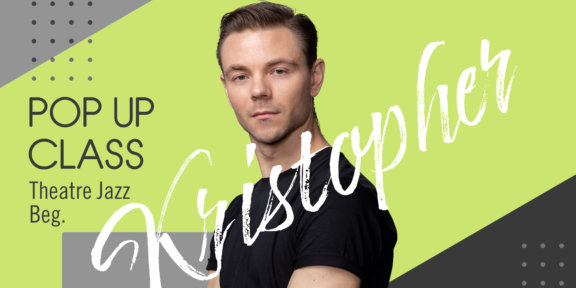 Kristopher POP UP CLASS - Theatre Jazz